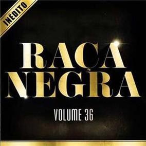 Cd Raça Negra - Volume 36 / Inédito