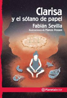 Clarisa Y El Sótano De Papel De Fabián Sevilla