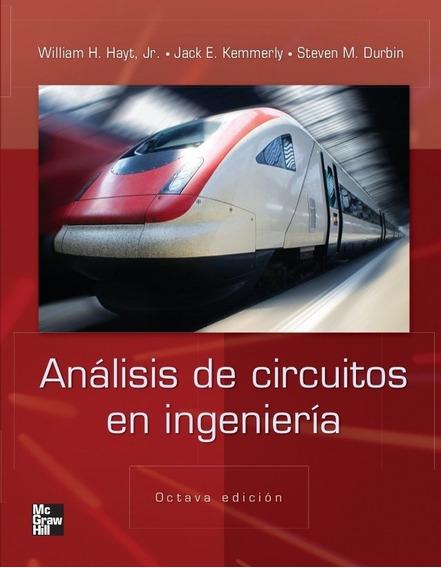 Análisis De Circuitos En Ingeniería - 8/ed - Hayt