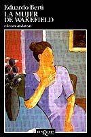 La Mujer De Wakefield De Eduardo Berti - Tusquets