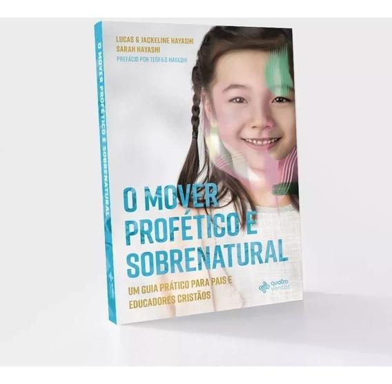 O Mover Profético E Sobrenatural - Hayashi - Educação Cristã