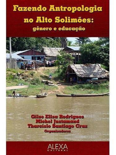 Fazendo Antropologia No Alto Solimões: Gênero E Educação