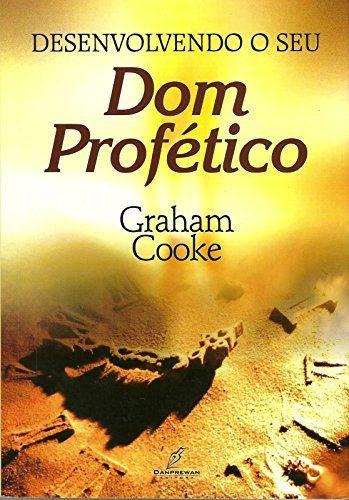 Livro Graham Cooke - Desenvolvendo Seu Dom Profetico