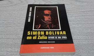 Simón Bolívar En El Zulia / Adolfo Romero Luengo
