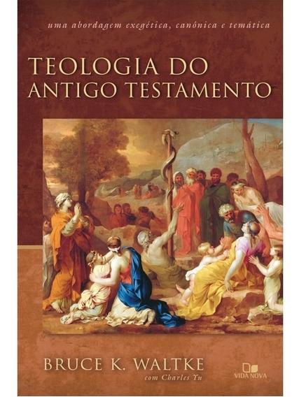 Livro Teologia Do Antigo Testamento - Bruce K. Waltke