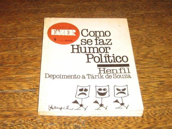 Livro Como Se Faz Humor Politico Henfil Ano 1984 Ed Vozes