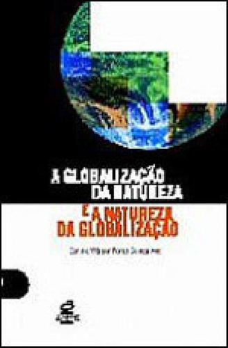 Imagem 1 de 1 de Globalizaçao Da Natureza E A Natureza Da Globalizaçao