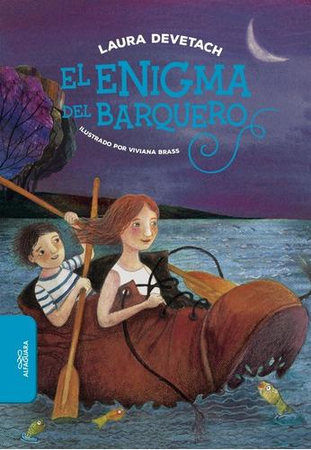 El Enigma Del Barquero - Laura Devetach
