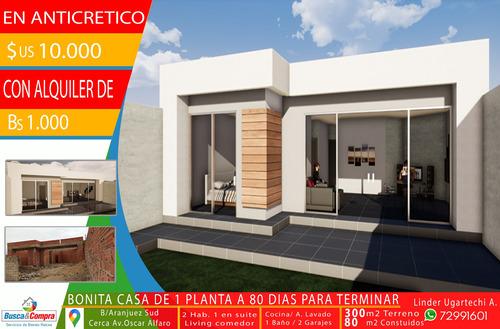 , Oferta En Anticretico Con Alquiler Linda Casa De 1 Planta