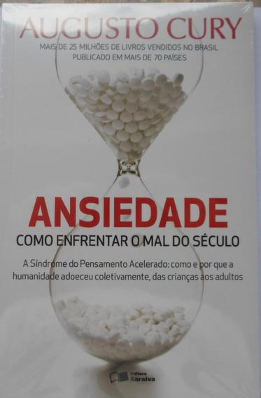 Livro Ansiedade Como Enfrentar O Mal - Augusto Cury