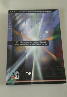Problemario De Matematicas Para Adm. Y Economia