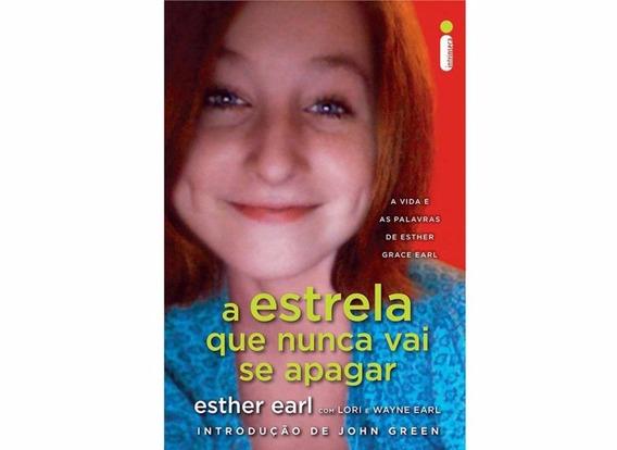 Livro - A Estrela Que Nunca Vai Se Apagar - Esther Earl