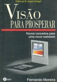 Visão Para Prosperar - Novos Conceitos P Fernando Moreira C