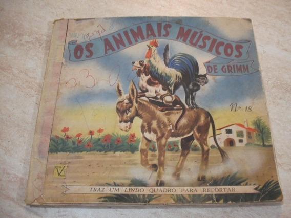 Livro Antigo Os Animais Musicos De Grimm Usado Conforme Foto