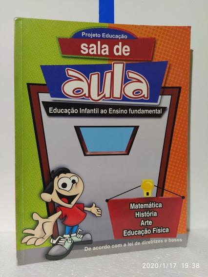 Livro Sala De Aula Educação Infantil Ao Ensino Fundamental