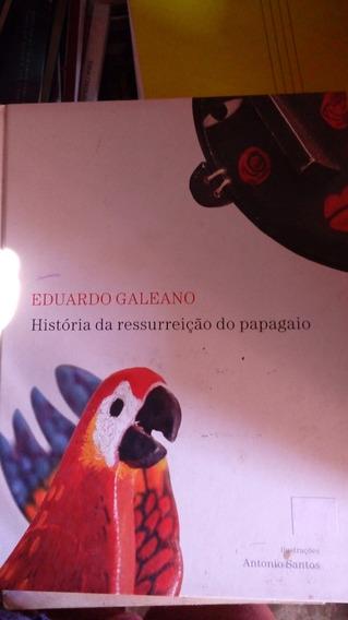 Livro: Historia Da Ressureicao Do Papagaio / Eduardo Galeno.