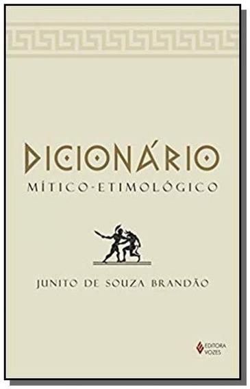 Dicionario Mitico: Etimologico Da Mitologia Grega