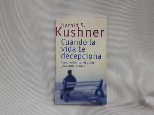Imagen 1 de 7 de Cuando La Vida Te Decepciona Harold Kushner Emece Editores