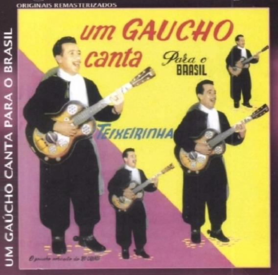 Teixeirinha Um Gaúcho Canta Para O Brasil - Cd Música Regi