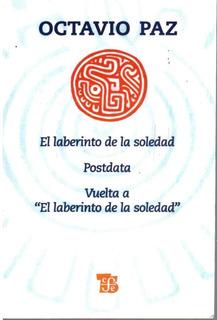 El Laberinto De La Soledad....octavio Paz