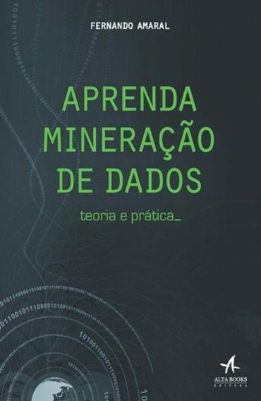 Aprenda Mineraçao De Dados - Teoria E Pratica