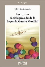 Teorías Sociológicas Desde 2da Guerra, Alexander, Gedisa