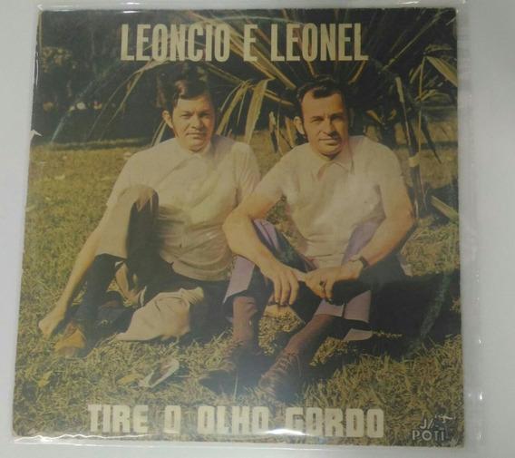 Lp Leoncio E Leonel Tire O Olho Gordo