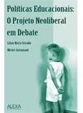 Políticas Educacionais: O Projeto Neoliberal Em Debate
