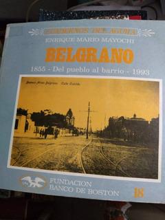 Belgrano 1855 Del Pueblo Al Barrio 1993 Banco De Boston