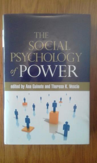 The Social Psychology Of Power Ana Guinote -theresa K. Vesci