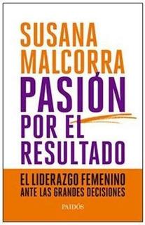 Pasión Por El Resultado - Malcorra, Susana