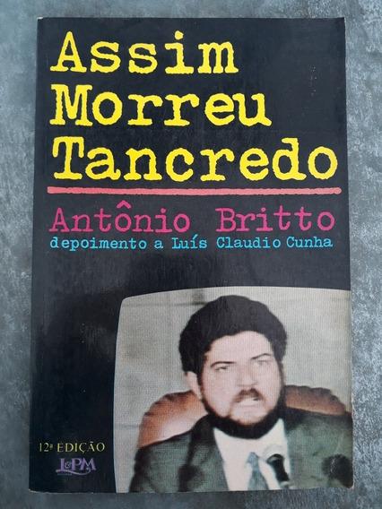 Livro Assim Morreu Tancredo Antônio Britto & Luis Cunha 1985