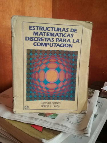 Imagen 1 de 4 de Estructuras De Matematicas Discretas Para La Computacion