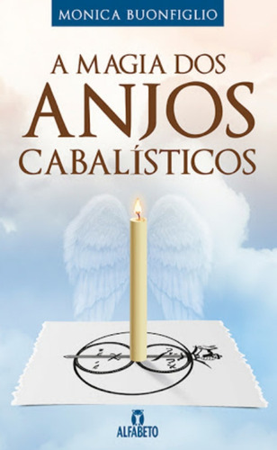 A Magia Dos Anjos Cabalisticos Monica Buonfiglio Ed Alfabeto