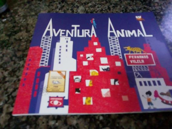 Aventura Animal Fernando Vilela Editora Universo.
