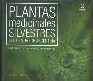 Plantas Medicinales Silvestres Del Centro De Argentina Libro