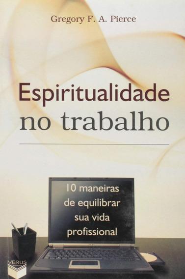 Espiritualidade No Trabalho: 10 Maneiras De Equilibrar Sua..