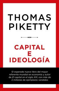 Thomas Piketty - Capital E Ideología