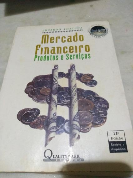 Mercado Financeiro Produtos E Serviços Eduardo Fortuna