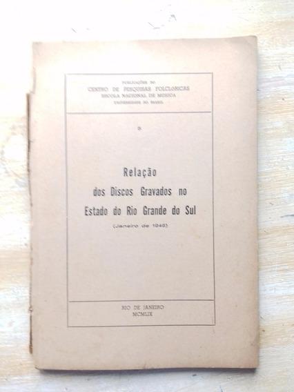 Livro Relação Dos Discos Gravados No Rio Grande Do Sul 1946