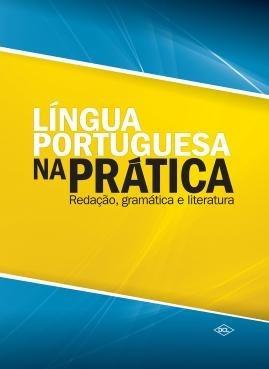Língua Portuguesa Na Prática Redação Gramática E Literatura