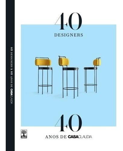 Casa Claudia - 40 Designers