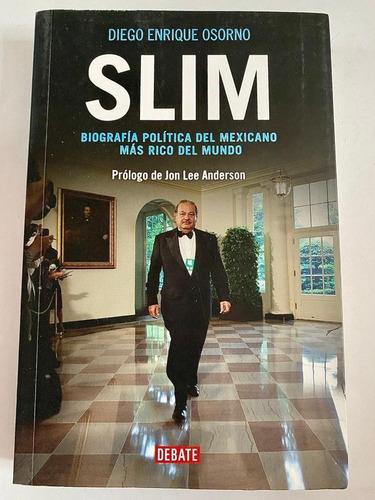 Imagen 1 de 2 de Slim - Diego Enrique Osorno