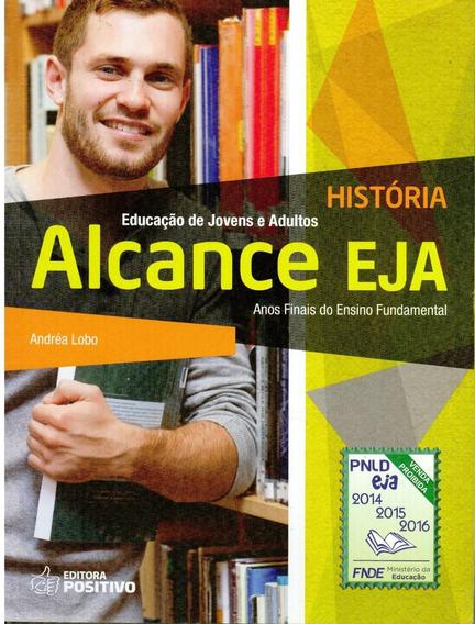 Livro Alcance Eja: História Educação De Jovens E Adultos