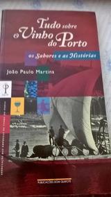 João Paulo Martins - Tudo Sobre O Vinho Do Porto - 1ªed.2000