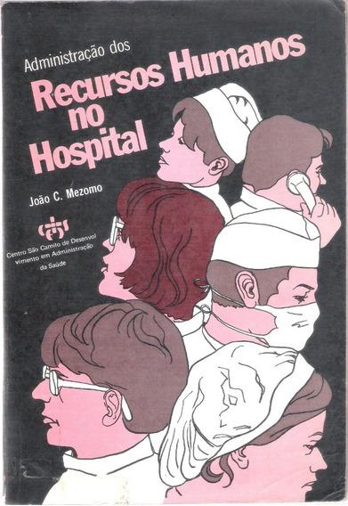 Barato- Livro Administração Dos Recursos Humanos No Hospital