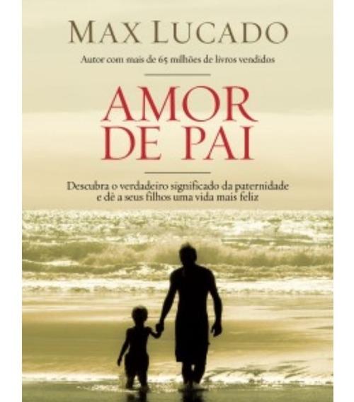 Livro Amor De Pai Max Lucado