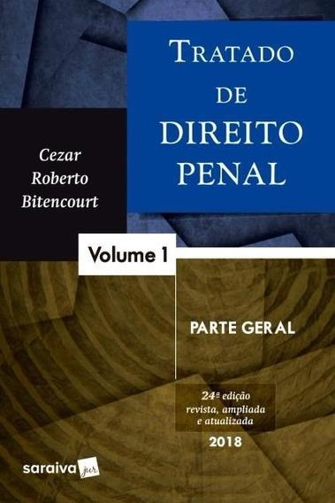 Tratado De Direito Penal - Parte Geral - Vl. 1 - 24ªed. 2018