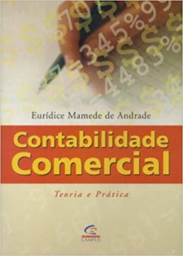 Contabilidade Comercial - Teoria E Prática - Contabilidade