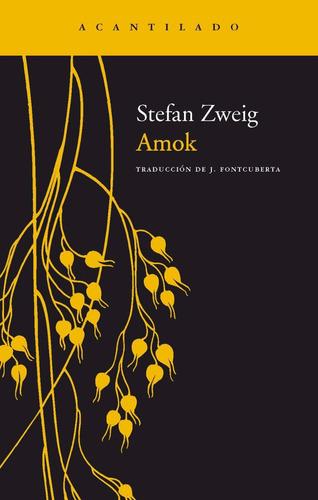 Imagen 1 de 3 de Amok, Stefan Zweig, Ed. Acantilado